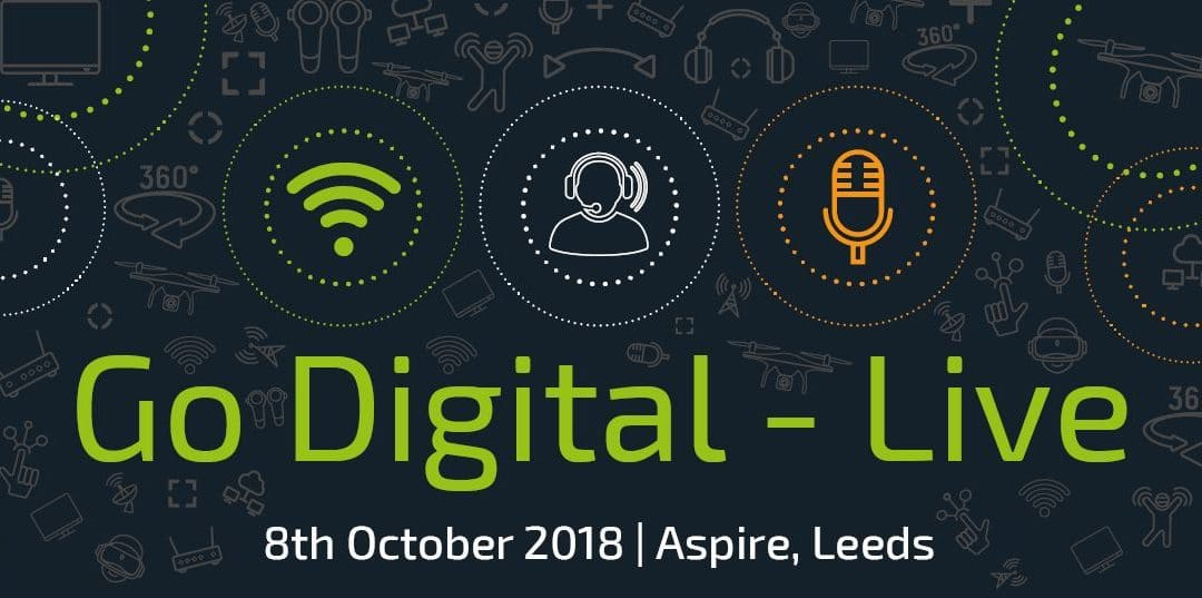 Go Digital – Live Leeds 8th Oct 18